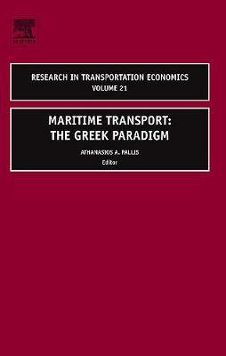 Maritime Transport: Volume 21: The Greek Paradigm - Research in Transportation Economics (Hardback)