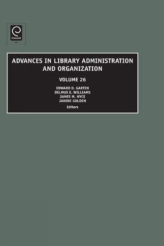 Advances in Library Administration and Organization - Advances in Library Administration and Organization 25 (Hardback)
