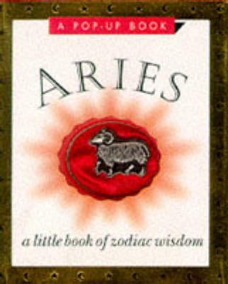 Aries: A Little Book Of Zodiac Wisdom (Hardback)