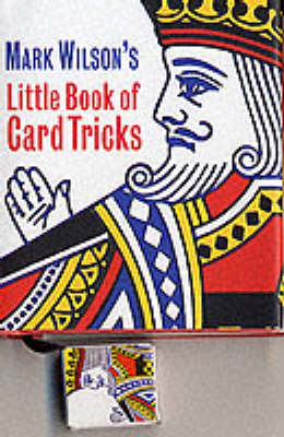 Mark Wilson's Little Book of Card Tricks (Hardback)