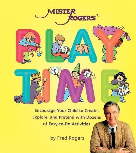 Mister Rogers' Playtime (Paperback)