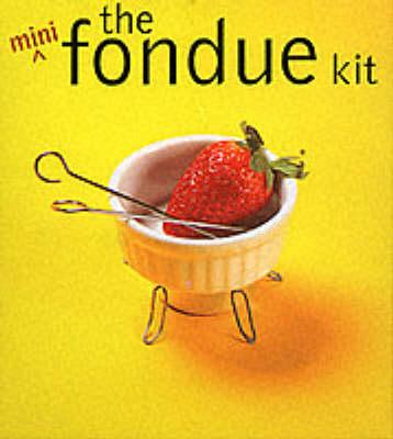 The Mini Fondue Kit - Miniature Editions