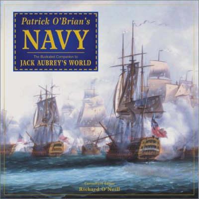 Patrick O'Brian's Navy: The Illustrated Companion to Jack Aubrey's World (Hardback)