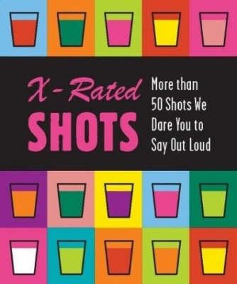 X-rated Shots (Hardback)