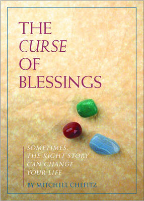 Curse of Blessings: Eye Opening Tales to Transform Your Life (Hardback)