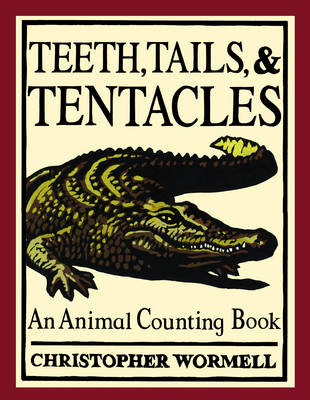 Teeth, Tails and Tentacles (Paperback)