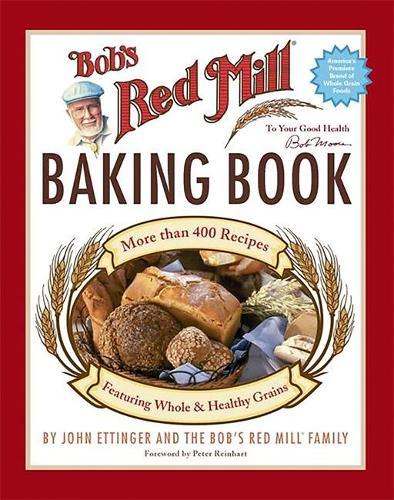 Bob's Red Mill Baking Book (Hardback)