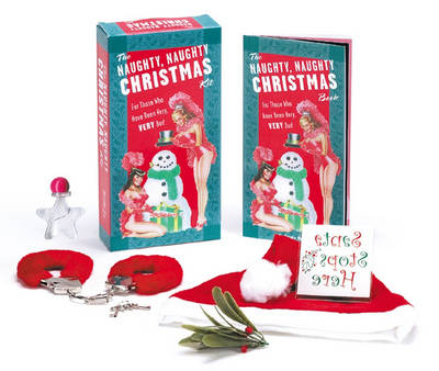 The Naughty, Naughty Christmas Kit: For Those Who Have Been Very, Very Bad (Paperback)