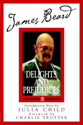 James Beard's Delights and Prejudices (Paperback)