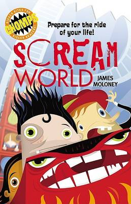 Chomps: Scream World - Prepare for the Ride of Your Life! (Paperback)