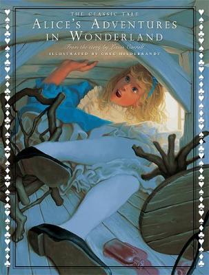 The Classic Tale of Alice's Adventures in Wonderland (Hardback)