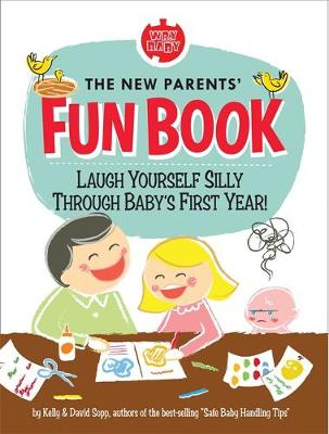 New Parents' Fun Book: Laugh Yourself Silly Through Baby's First Year! (Hardback)
