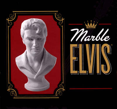 Marble Elvis: The King Lives!