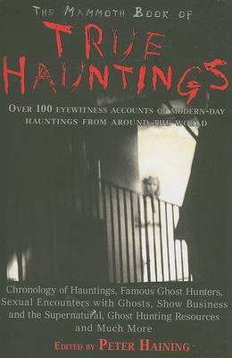 The Mammoth Book of True Hauntings (Paperback)