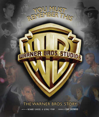 You Must Remember This: The Warner Bros. Story (Hardback)