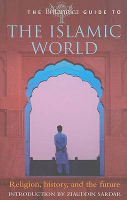 The Britannica Guide to the Islamic World (Paperback)