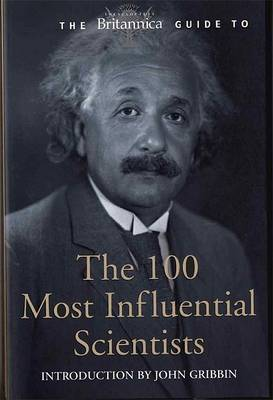 The Britannica Guide to 100 Most Influential Scientists (Paperback)