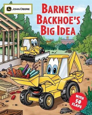 Barney Backhoe's Big Idea (Board book)