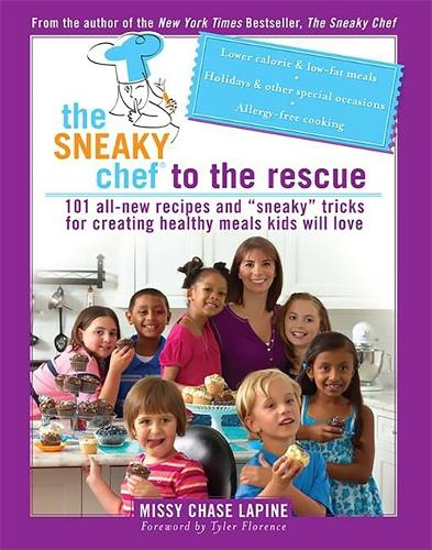 "The Sneaky Chef to the Rescue: 101 All-New Recipes and ""Sneaky"" Tricks for Creating Healthy Meals Kids Will Love (Paperback)"