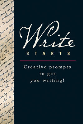 Write Starts: Creative Prompts to Get You Writing! (Paperback)