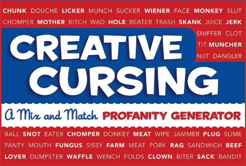Creative Cursing: A Mix 'n' Match Profanity Generator (Hardback)