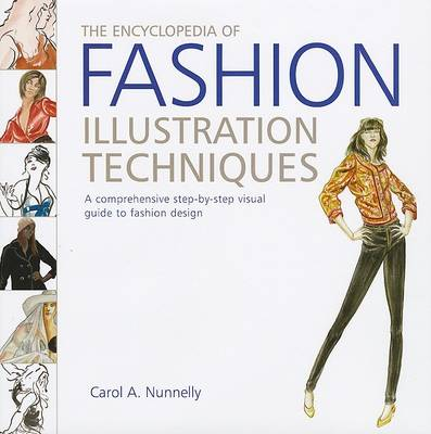 The Encyclopedia of Fashion Illustration Techniques: A Comprehensive Step-by-step Visual Guide to Fashion Design (Hardback)