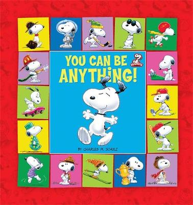 Peanuts: You Can Be Anything! (Hardback)