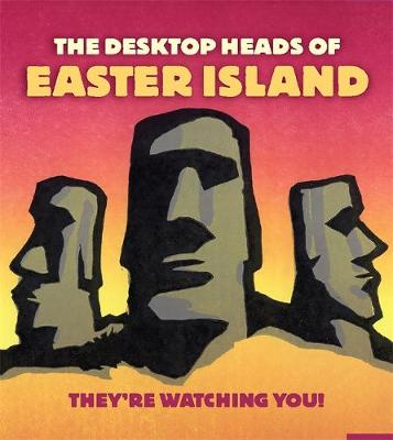 Desktop Heads of Easter Island: They're Watching You! (Paperback)