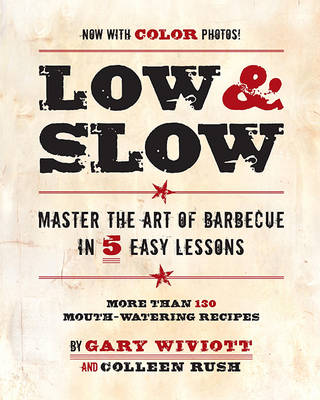Low & Slow: Master the Art of Barbecue in 5 Easy Lessons (Paperback)