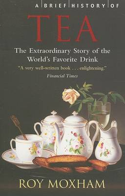 A Brief History of Tea (Paperback)