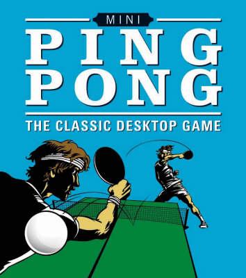 Mini Ping Pong: The Classic Desktop Game - Mega Mini Kit (Paperback)