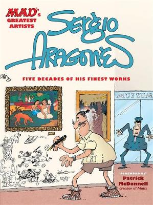 MAD's Greatest Artists: Sergio Aragones: Five Decades of His Finest Works (Hardback)