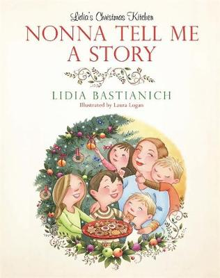 Nonna Tell Me a Story: Lidia's Christmas Kitchen (Hardback)