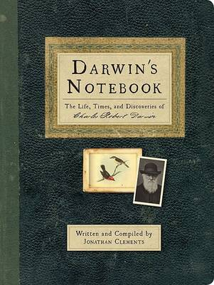 Darwin's Notebook: The Life, Times, and Discoveries of Charles Robert Darwin (Hardback)