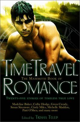 The Mammoth Book of Time Travel Romance (Paperback)
