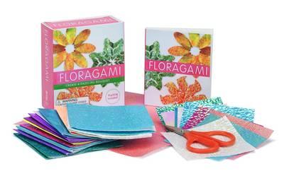 Floragami: Create a Dazzling Bouquet (Paperback)