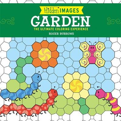 Hidden Images: Garden: The Ultimate Coloring Experience (Paperback)