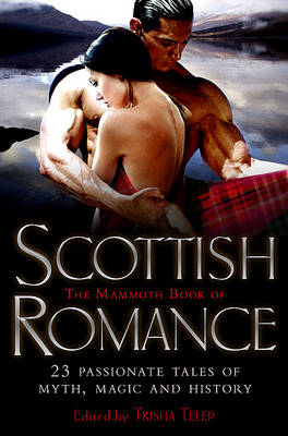 The Mammoth Book of Scottish Romance (Paperback)