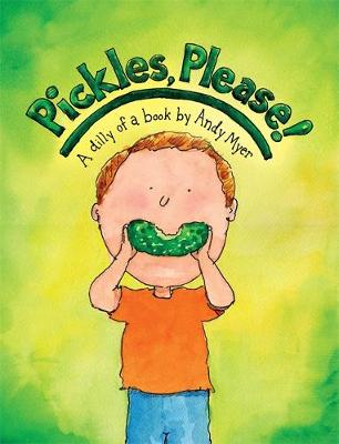 Pickles, Please!: A Dilly of a Book (Hardback)