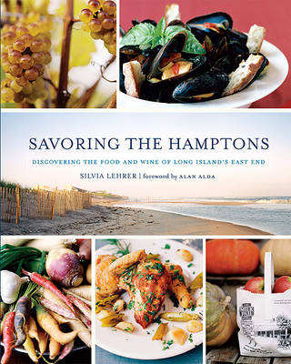 Savoring the Hamptons: Discovering the Food and Wine of Long Island's East End (Hardback)