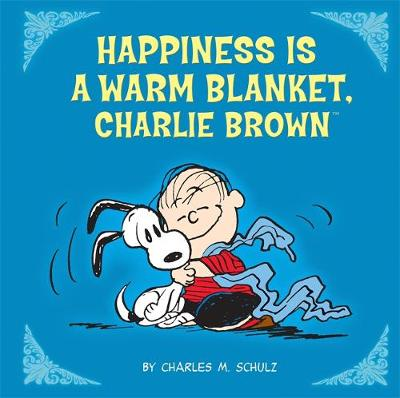 Happiness Is a Warm Blanket, Charlie Brown (Hardback)