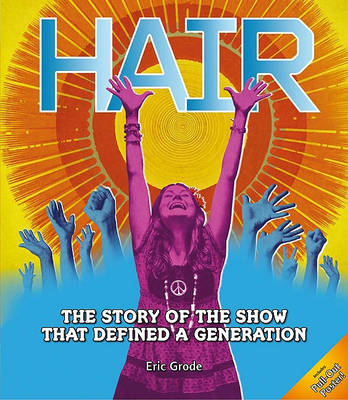 Hair: The Story of the Show That Defined a Generation (Hardback)