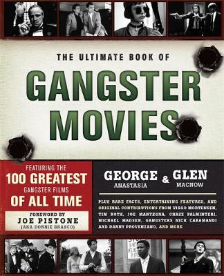 The Ultimate Book of Gangster Movies: Featuring the 100 Greatest Gangster Films of All Time (Paperback)