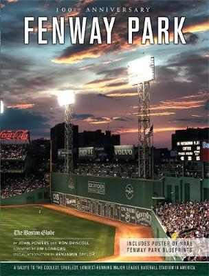 Fenway Park: A Salute to the Coolest, Cruelest, Longest-Running Major League Baseball Stadium in America (Hardback)