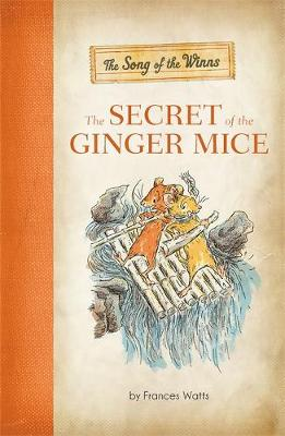 The Song of the Winns: The Secret of the Ginger Mice (Hardback)