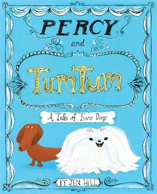 Percy and TumTum: A Tale of Two Dogs (Hardback)