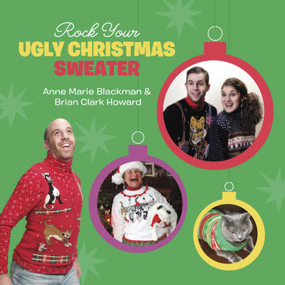Rock Your Ugly Christmas Sweater (Hardback)