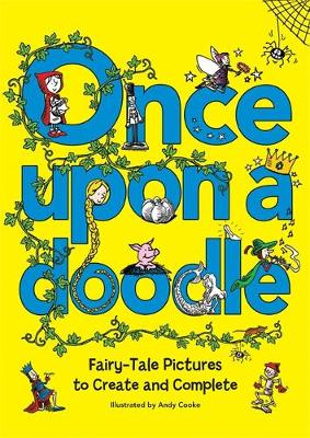 Once Upon a Doodle: Fairy-Tale Pictures to Create and Complete (Paperback)