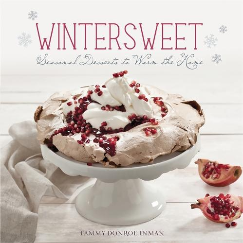 Wintersweet: Seasonal Desserts to Warm the Home (Hardback)