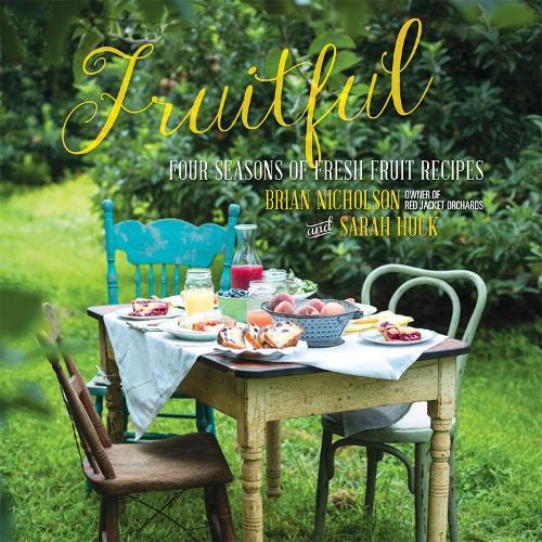 Fruitful: Four Seasons of Fresh Fruit Recipes (Hardback)